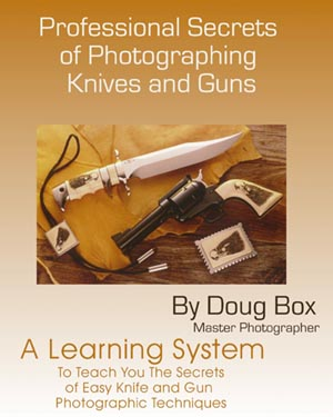 Professional Secrets of Photographing Knives and Guns Course By Doug Box